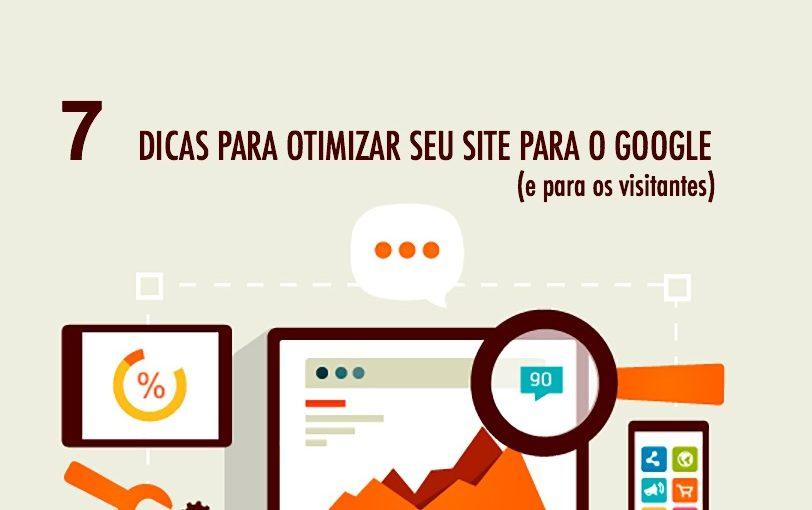 7 Dicas para otimizar seu site para o Google (e para os visitantes)